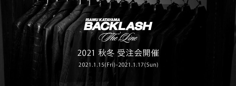 "ISAMU KATAYAMA BACKLASH ""The Line"" / イサムカタヤマ バックラッシュ ""ザ・ライン"" 【2021 秋冬 受注会開催 2021.1.15~2021.1.17】のイメージ"